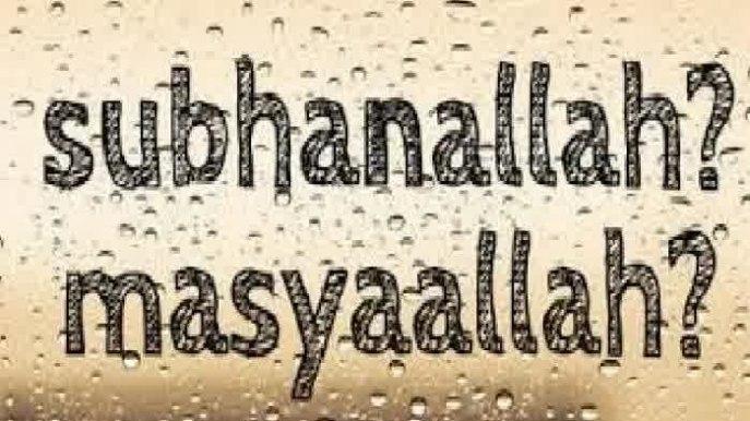 Kapan  Mengucapkan Subhanallah dan Masyaallah